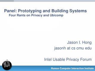 Panel: Prototyping and Building Systems  Four  Rants on Privacy and Ubicomp