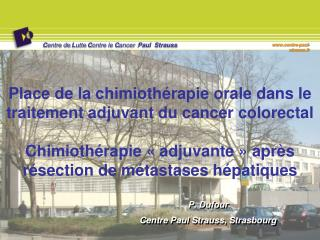 P. Dufour Centre Paul Strauss, Strasbourg