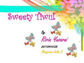 Sweety Tiwul