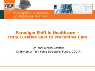 Paradigm Shift in Healthcare – From Curative Care to Preventive Care
