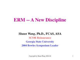 ERM -- A New Discipline