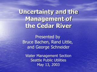 Uncertainty and the Management of the Cedar River