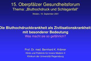 Prof. Dr. med. Bernhard K. Krämer  Klinik und Poliklinik für Innere Medizin II