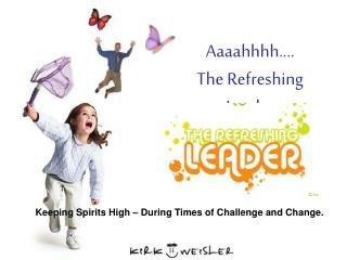 Aaaahhhh.... The Refreshing Leader
