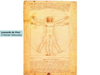 Leonardo da Vinci O Homen Vetruviano