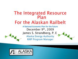 The Integrated Resource Plan For the Alaskan Railbelt A Rational Economic Plan for the future