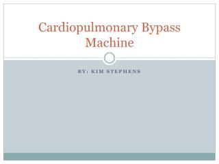 Cardiopulmonary Bypass Machine