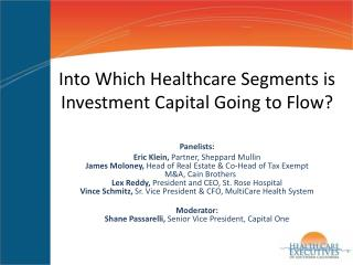 Into Which Healthcare Segments is Investment Capital Going to Flow?