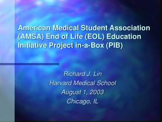 Richard J. Lin Harvard Medical School August 1, 2003 Chicago, IL