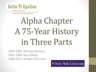 Alpha Chapter   A 75-Year History  in Three Parts