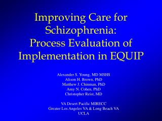 Improving Care for Schizophrenia: Process Evaluation of Implementation in EQUIP