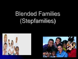 Blended  Families (Stepfamilies)