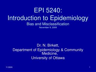 EPI 5240: Introduction to Epidemiology Bias and Misclassification November 9, 2009