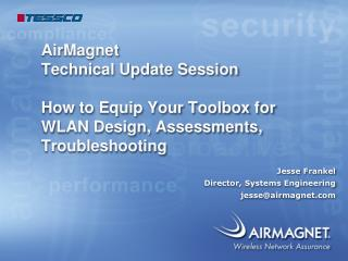 AirMagnet  Technical Update Session  How to Equip Your Toolbox for WLAN Design, Assessments, Troubleshooting