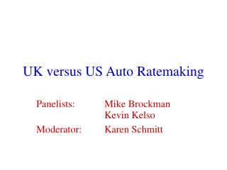 UK versus US Auto Ratemaking
