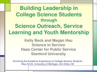 Kelly Beck and Megan Hsu Science in Service Haas Center for Public Service Stanford University