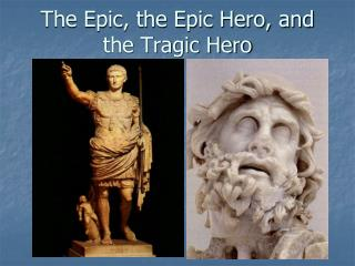 The Epic, the Epic Hero, and the Tragic Hero