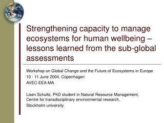 Workshop on  G lobal Change and the Future of Ecosystems in Europe 10 - 11 June 2004, Copenhagen
