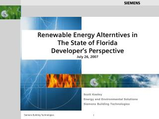Renewable Energy Alterntives in The State of Florida  Developer's Perspective July 26, 2007