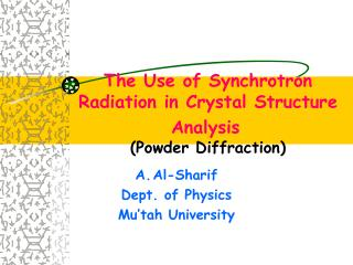 The Use of Synchrotron Radiation in Crystal Structure Analysis (Powder Diffraction)