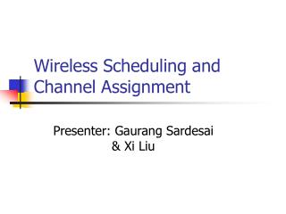 Wireless Scheduling and Channel Assignment