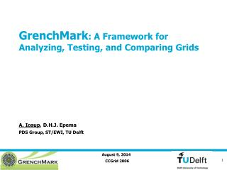 GrenchMark : A Framework for Analyzing, Testing, and Comparing Grids
