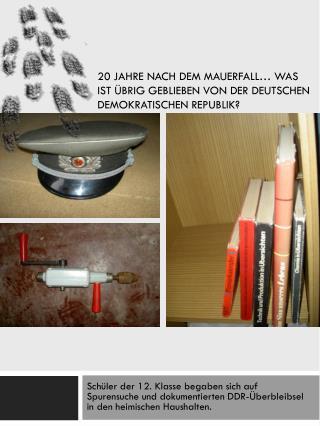 20 Jahre nach dem Mauerfall… Was ist übrig geblieben von der Deutschen Demokratischen Republik?
