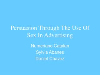 Persuasion Through The Use Of Sex In Advertising