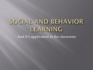 Social and behavior learning