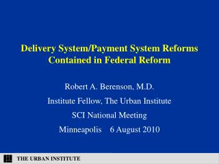 Delivery System/Payment System Reforms Contained in Federal Reform
