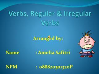 Verbs, Regular & Irregular Verbs by Amelia