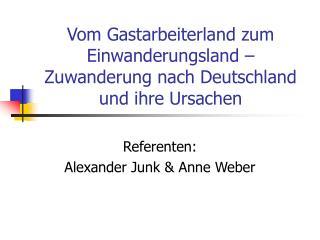 Vom Gastarbeiterland zum Einwanderungsland – Zuwanderung nach Deutschland und ihre Ursachen