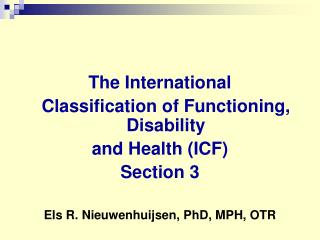The International  	Classification of Functioning, Disability  and Health (ICF) Section 3