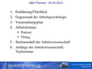 Einführung/Überblick Gegenstand der Arbeitspsychologie Veranstaltungsplan Arbeitsformen Podcast