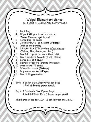 Weigel Elementary School 2014-2015 THIRD GRADE SUPPLY LIST Book Bag