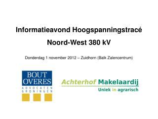 Informatieavond Hoogspanningstracé  Noord-West 380 kV