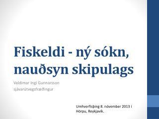 Fiskeldi - ný sókn, nauðsyn skipulags