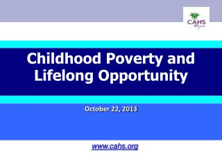 Childhood Poverty and Lifelong Opportunity