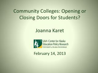 Community Colleges: Opening or Closing Doors for Students? Joanna  Karet