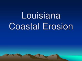 Louisiana Coastal Erosion