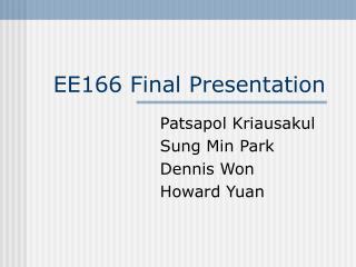 EE166 Final Presentation
