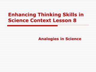 Enhancing Thinking Skills in Science Context Lesson 8