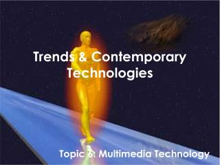 Trends & Contemporary Technologies