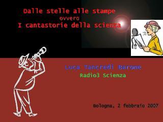 Dalle stelle alle stampe ovvero I cantastorie della scienza