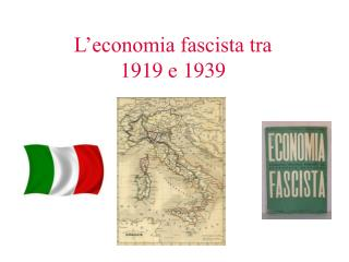 L'economia fascista tra  1919 e 1939