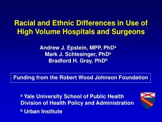 Andrew J. Epstein, MPP, PhD a Mark J. Schlesinger, PhD a Bradford H. Gray, PhD b