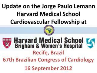 Recife, Brazil 67th Brazilian Congress of Cardiology  16 September 2012