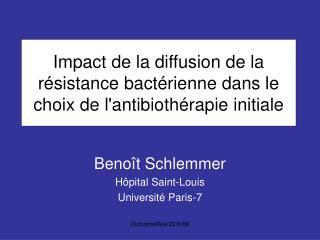 Impact de la diffusion de la résistance bactérienne dans le choix de l'antibiothérapie initiale