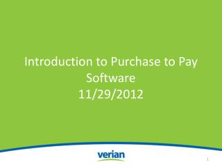 Introduction to Purchase to Pay Software 11/29/2012