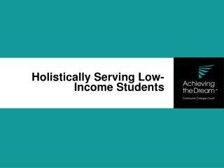 Holistically Serving Low-Income Students